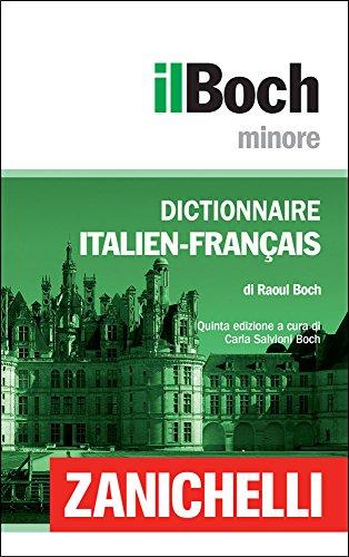 il Boch Minore Dictionnaire Italien-Français / Dizionario Italiano-Francese