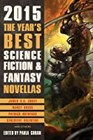 The Year's Best Science Fiction & Fantasy Novellas 2015 1607014556 Book Cover