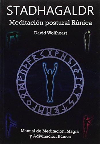 STADHAGALDR: MEDITACIÓN POSTURAL RÚNICA