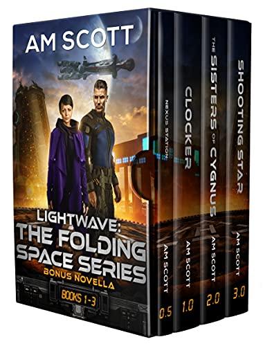 Lightwave: Folding Space Series Books 0.5 through 3.0 by [AM Scott]