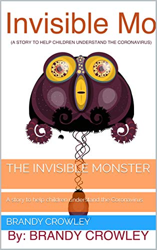 The Invisible Monster : A story to help children understand the Coronavirus (English Edition)