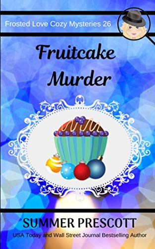 Fruitcake Murder (Frosted Love Cozy Mysteries, Band 26)