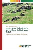 Mapeamento do Patrimônio Arqueológico do Rio Grande do Sul