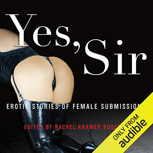 Yes, Sir Audiobook By Rachel Kramer Bussel cover art