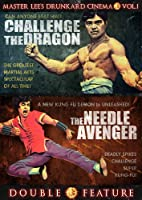 Challenge the Dragon / The Needle Avenger