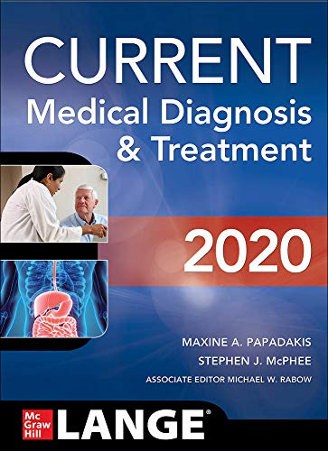 Compare Textbook Prices for CURRENT Medical Diagnosis and Treatment 2020 59 Edition ISBN 9781260455281 by Papadakis, Maxine,McPhee, Stephen,Rabow, Michael