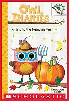 Trip to the Pumpkin Farm: A Branches Book (Owl Diaries #11) by [Rebecca Elliott]
