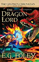 The Dragon Lord (The Gryphon Chronicles, Book 7)
