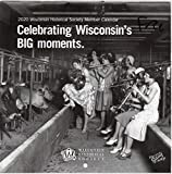 2020 Wisconsin Historical Society Member Calendar: Celebrating Wisconsin s Big Moments (Vel Philips, Lee Dreyfus, Earth Day, end of Prohibition, Ojibwe rice harvest, etc.)