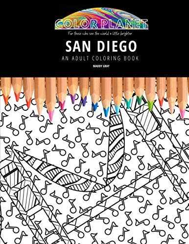 SAN DIEGO: AN ADULT COLORING BOOK: An Awesome Coloring Book For Adults (Color Planet)