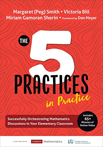 Compare Textbook Prices for The Five Practices in Practice [Elementary]: Successfully Orchestrating Mathematics Discussions in Your Elementary Classroom Corwin Mathematics Series 1 Edition ISBN 9781544321134 by Smith, Margaret (Peg) S.,Bill, Victoria L.,Sherin, Miriam Gamoran