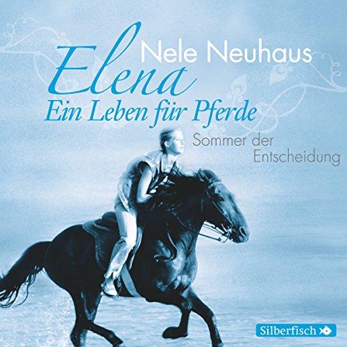 Sommer der Entscheidung (Elena: Ein Leben für Pferde 2) Titelbild