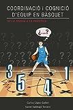 Coordinacio i cognicio d'equip en basquet. De la teoria a la practica.