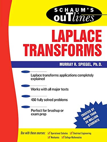 Spiegel, M: Schaum\'s Outline of Laplace Transforms (Schaum\'s Outlines of Theory and Problems)