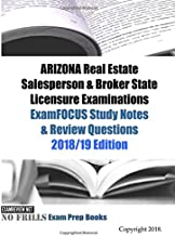 ARIZONA Real Estate Salesperson & Broker State Licensure Examinations ExamFOCUS Study Notes & Review Questions