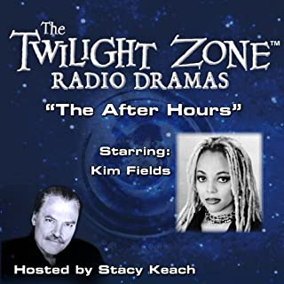 The After Hours     The Twilight Zone™ Radio Dramas              By:                                                                                                                                 Rod Serling                               Narrated by:                                                                                                                                 Stacy Keach,                                                                                        Kim Fields                      Length: 40 mins     3 ratings     Overall 3.7