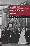 L'auca del senyor Esteve. Teatre (Educació 62)
