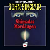 John Sinclair: Folge 105: Shimadas Mordaugen