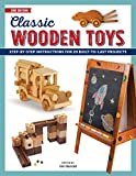 Classic Wooden Toys: Step-by-Step Instructions for 20 Built to Last Projects
