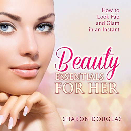 Beauty Essentials for Her     How to Look Fab and Glam in an Instant              By:                                                                                                                                 Sharon Douglas                               Narrated by:                                                                                                                                 Dyonne Broadmore                      Length: 2 hrs and 8 mins     Not rated yet     Overall 0.0