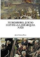 Nuremberg: Juicio Contra La Jerarquia Nazi