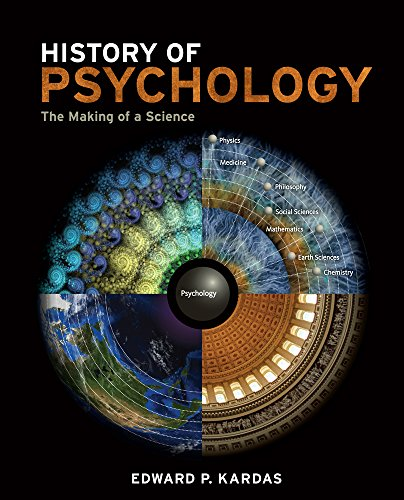 History of Psychology: The Making of a Science (Explore Our New Psychology 1st Editions)