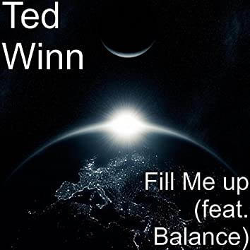 Fill Me up (feat. Balance)