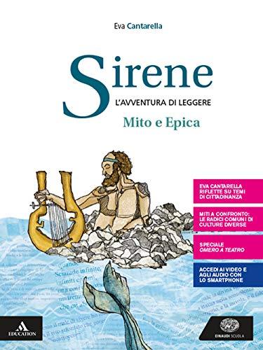 Sirene. Il mito e l'epica. Per le Scuole superiori. Con e-book. Con espansione online