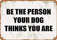 あなたの犬があなたを思っている人になってください メタルポスター壁画ショップ看板ショップ看板表示板金属板ブリキ看板情報防水装飾レストラン日本食料品店カフェ旅行用品誕生日新年クリスマスパーティーギフト