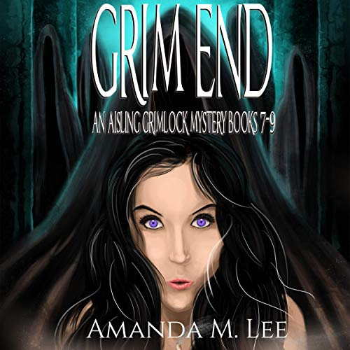 Grim End: An Aisling Grimlock Mystery, Books 7-9 audiobook cover art