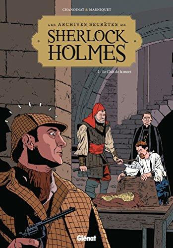 Les Archives secrètes de Sherlock Holmes - Tome 02 NE: Le club de la mort