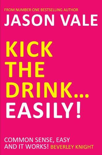 Kick the Drink... Easily! (English Edition)