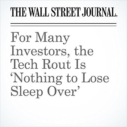 For Many Investors, the Tech Rout Is 'Nothing to Lose Sleep Over' copertina