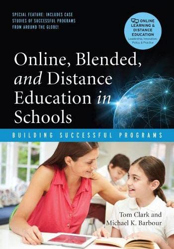 Compare Textbook Prices for Online, Blended, and Distance Education in Schools: Building Successful Programs Online Learning and Distance Education Illustrated Edition ISBN 9781620361641 by Clark, Tom,Barbour, Michael,Cavanaugh, Cathy