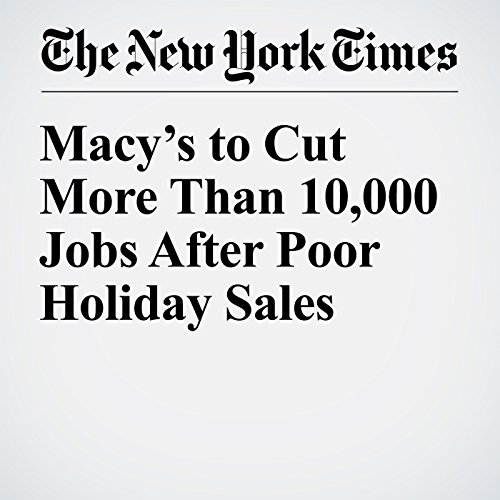 Macy's to Cut More Than 10,000 Jobs After Poor Holiday Sales audiobook cover art