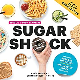 Sugar Shock Free Sampler: 9 Ways to Cut Back on Sugar plus Smart Swaps for High-in-Sugar Coffees, Yogurts, and Salad Dressings by [Carol Prager, Valerie Goldstein, Samantha Cassetty]