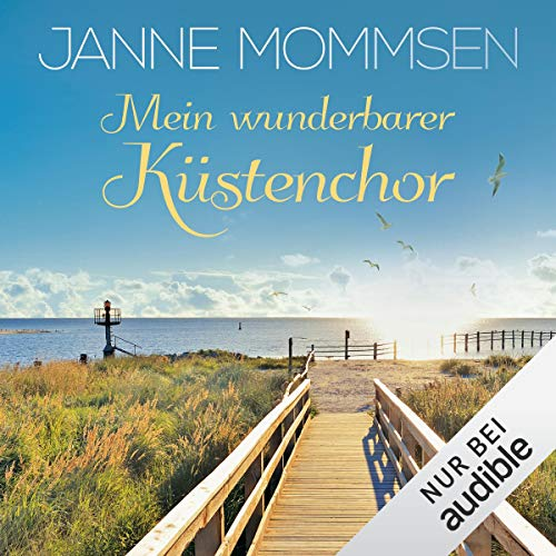 Mein wunderbarer Küstenchor                   By:                                                                                                                                 Janne Mommsen                               Narrated by:                                                                                                                                 Verena Wolfien                      Length: 6 hrs and 12 mins     Not rated yet     Overall 0.0