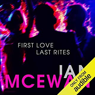 First Love Last Rites                   By:                                                                                                                                 Ian McEwan                               Narrated by:                                                                                                                                 Mark Meadows                      Length: 5 hrs and 40 mins     3 ratings     Overall 2.0