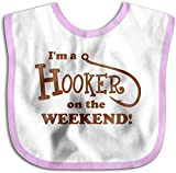 Baberos para recién nacidos con texto en inglés 'I'm a Hooker On The Weekend', color rosa