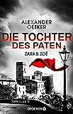 Zara und Zoë - Die Tochter des Paten von Alexander Oetker