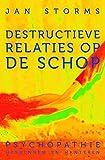 Destructieve relaties op de schop: psychopathie herkennen en hanteren - Jan Storms