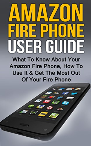 test Amazon Fire: Amazon Fire Phone-Benutzerhandbuch – Was Sie über Amazon Fire Phone wissen müssen, wie man es verwendet… Deutschland