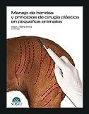 Manejo de heridas y principios de cirugía plástica en pequeños animales  - Libros de veterinaria - Editorial Servet
