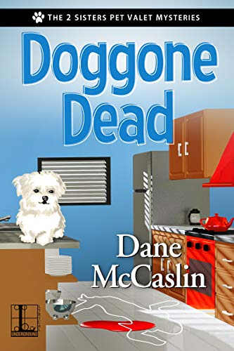 Doggone Dead (The 2 Sisters Pet Valet Mysteries Book 1) by [Dane McCaslin]