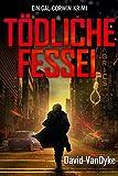 Tödliche Fessel: Ein Cal-Corwin-Krimi (Privatdetektivin Cal Corwin 2) (German Edition)