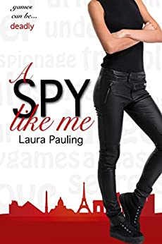 A Spy Like Me (Circle of Spies Book 1) by [Laura Pauling]