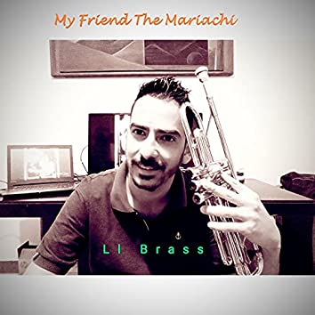 My friend the mariachi
