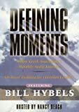 Defining Moments: Leading From the Second Chair (Advanced Training for Christian Leaders) by Bill Hybels (2006-05-03)