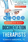 Guide to Easy Documentation For Therapists: Fast, Efficient and Compliant Documentation in 10 Simple Steps