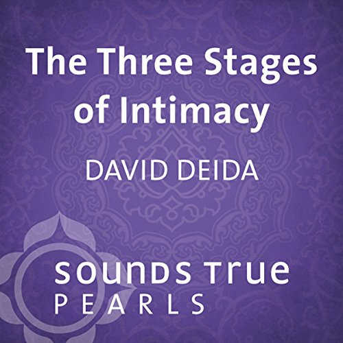 The Three Stages of Intimacy     Finding Freedom and Fullness Through Sexual Union              By:                                                                                                                                 David Deida                               Narrated by:                                                                                                                                 David Deida                      Length: 37 mins     59 ratings     Overall 4.5